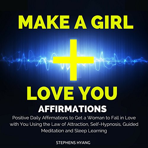 Make a Girl Love You Affirmations audiobook cover art