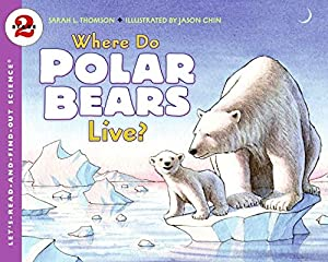 Where Do Polar Bears Live? by Sarah L. Thompson