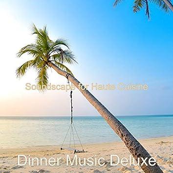 Soundscape for Haute Cuisine
