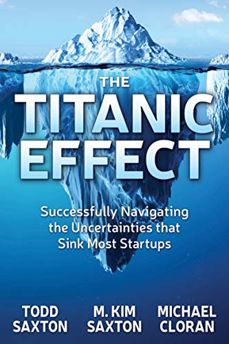 The Titanic Effect: Successfully Navigating the Uncertainties that Sink Most Startups (English Edition)