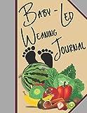 Baby Weaning Journal Checklist Tracker Log: Baby-Led Weaning Book Journal Daily Log Tracker