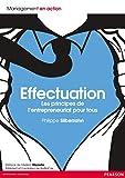 Effectuation - Les principes de l'entrepreneuriat pour tous (Management en action) - Format Kindle - 18,99 €