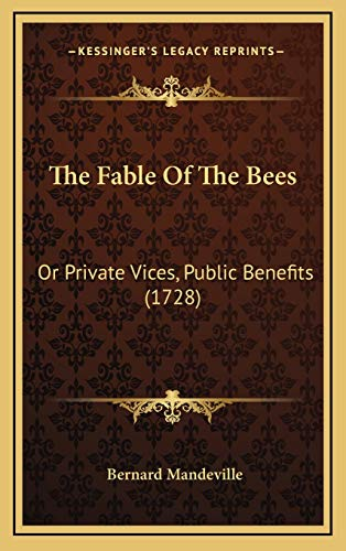 The Fable of the Bees: Or Private Vices, Public Benefits (1728)