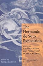 The Hernando de Soto Expedition: History, Historiography, and