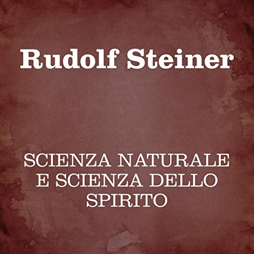 Scienza naturale e scienza dello spirito                   Written by:                                                                                                                                 Rudolf Steiner                               Narrated by:                                                                                                                                 Silvia Cecchini                      Length: 3 hrs and 20 mins     Not rated yet     Overall 0.0
