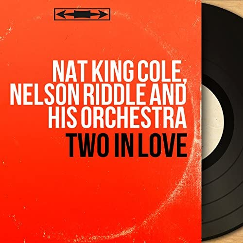 Nat King Cole, Nelson Riddle and his Orchestra