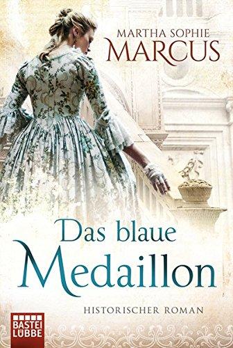 Das blaue Medaillon: Historischer Roman