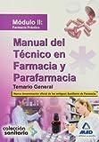 Manual Del Técnico En Farmacia Y Parafarmacia. Temario General. Módulo Ii: Farmacia Práctica (Sanitaria (mad))