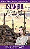 """ISTANBUL: TRAVEL GUIDE FOR WOMEN: For Women, by Women: The Insider's Guide to the """"New Rome"""" (English Edition)"""