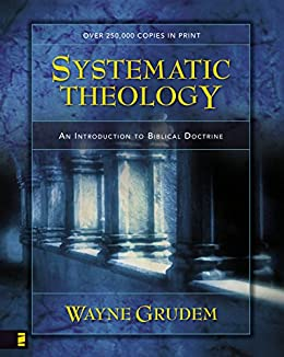 Systematic Theology: An Introduction to Biblical Doctrine by [Wayne  Grudem]