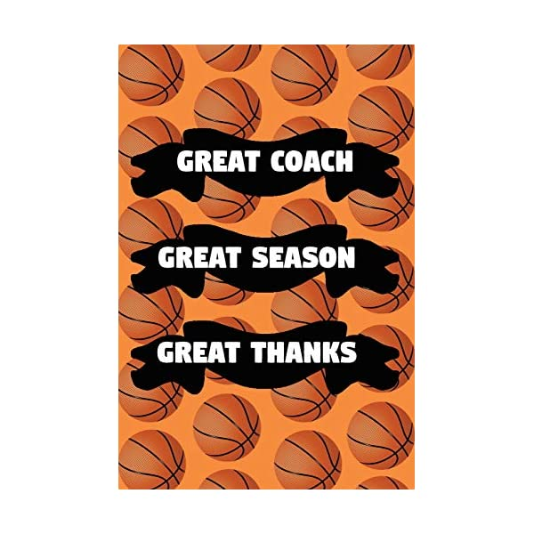 Great Coach Great Season Great Thanks: Basketball Coaching Coaches Notebook Journal (6×9)