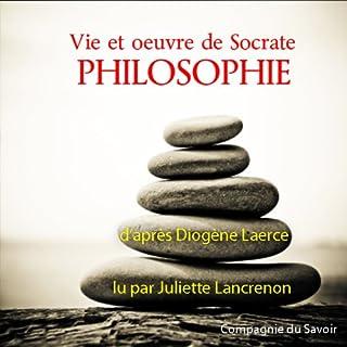 Vie et œuvre de Socrate                   De :                                                                                                                                 Diogène Laerce                               Lu par :                                                                                                                                 Juliette Lancrenon                      Durée : 25 min     1 notation     Global 3,0