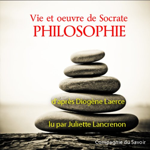 Vie et œuvre de Socrate audiobook cover art