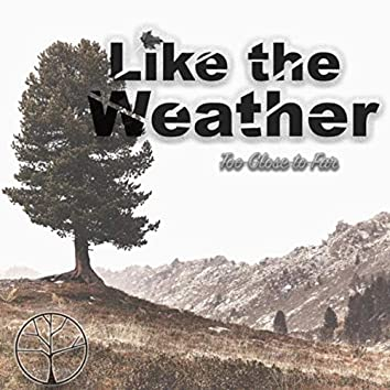 Like the Weather