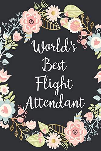 World's Best Flight Attendant: Blank Lined Notebook For Flight Attendants