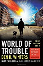 World of Trouble: The Last Policeman Book III (The Last Policeman Trilogy) by Winters, Ben(July 15, 2014) Paperback