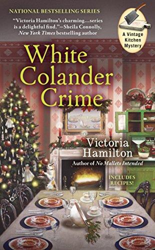 White Colander Crime (A Vintage Kitchen Mystery Book 5)