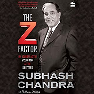 The Z Factor     My Journey as the Wrong Man at the Right Time              Written by:                                                                                                                                 Subhash Chandra,                                                                                        Pranjal Sharma                               Narrated by:                                                                                                                                 Vivek Vijayakumaran                      Length: 8 hrs and 29 mins     26 ratings     Overall 4.6