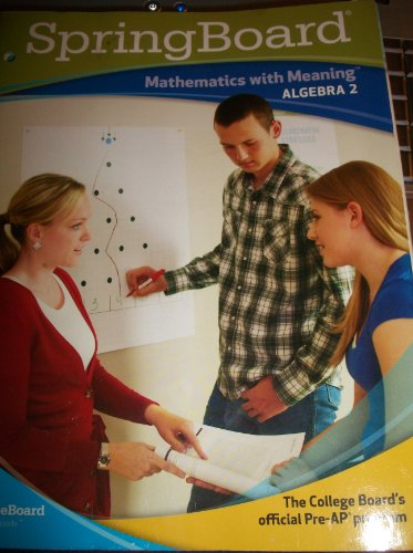 Spring Board Mathematics with Meaning Algebra 2 (Algebra 2)