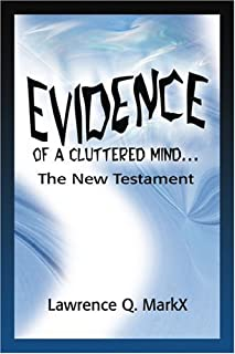 Evidence of a Cluttered Mind...: The New Testament