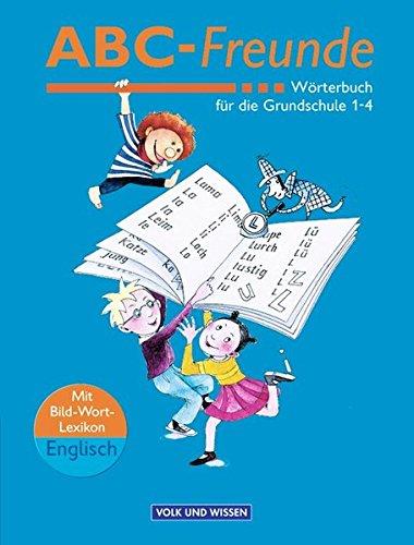 ABC-Freunde - Östliche Bundesländer - Bisherige Ausgabe: Wörterbuch mit Bild-Wort-Lexikon Englisch