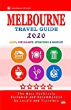 Melbourne Travel Guide 2020: Shops, Arts, Entertainment and Good Places to Drink and Eat in Melbourne, Australia (Travel Guide 2020)
