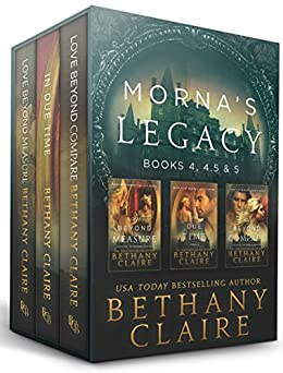 Morna's Legacy: Books 4, 4.5 & 5: Scottish, Time Travel Romances (Morna's Legacy Collections Book 2) by [Bethany Claire]