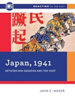 Japan, 1941: Between Pan-asianism and the West (Reacting to the Past)