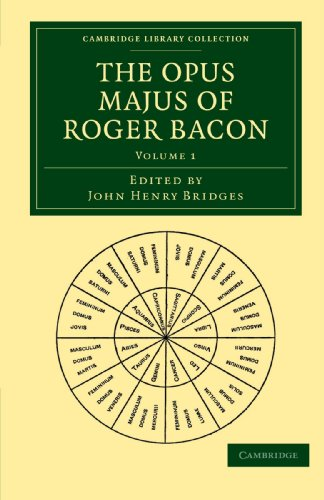 The Opus Majus of Roger Bacon (Cambridge Library Collection - Physical Sciences)