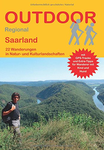 Saarland: 22 Wanderungen in Natur- und Kulturlandschaften (Outdoor Regional)