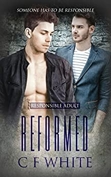 Reformed (Responsible Adult Book 3) by [C F White]