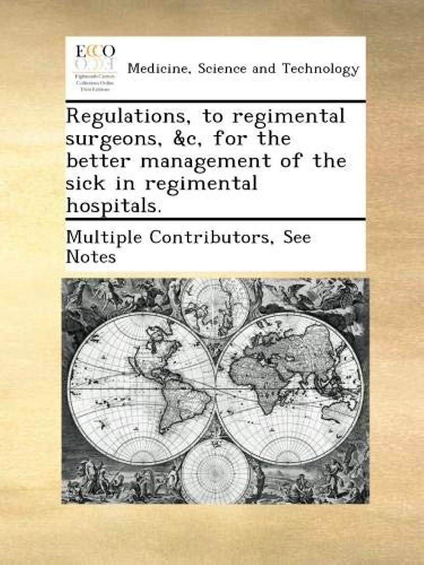 ランタン海峡降伏Regulations, to regimental surgeons, &c, for the better management of the sick in regimental hospitals.