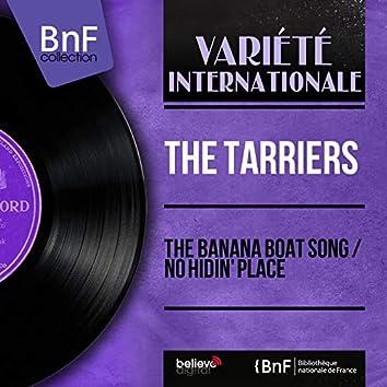 The Banana Boat Song / No Hidin' Place (Mono Version)