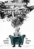 SIMULATION: Die perfekte Illusion - Die perfekte Droge von Matthias Clostermann