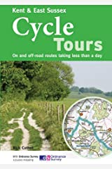 Kent & East Sussex Cycle Tours: On and Off-road Routes Taking Less Than a Day Paperback