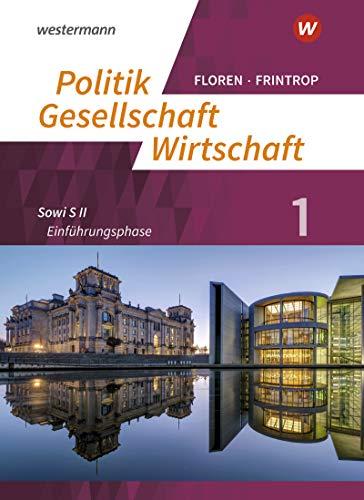 Politik-Gesellschaft-Wirtschaft - Sozialwissenschaften in der gymnasialen Oberstufe - Neubearbeitung: Arbeitsbuch 1: Einführungsphase