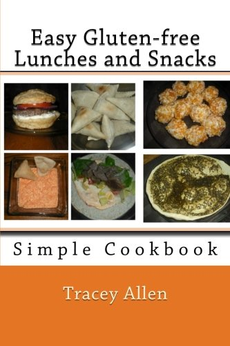 Book: Easy Gluten-free Lunches and Snacks - Simple Cookbook by Tracey Allen