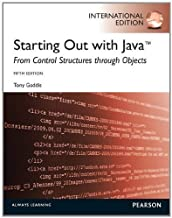 By Tony Gaddis Starting Out with Java: From Control Structures Through Objects (International edition of 5th revised ed)