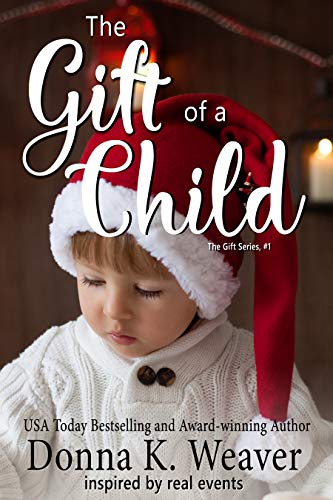 The Gift of a Child (The Gift Series, #1) by [Donna K. Weaver]