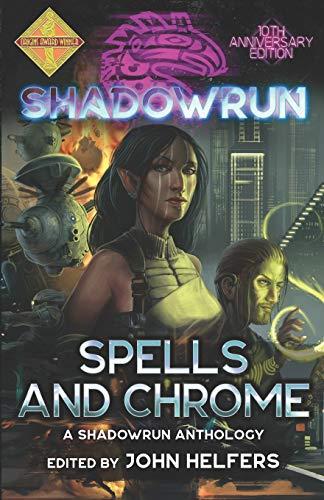 Shadowrun: Spells and Chrome: 1 (Shadowrun Anthology)