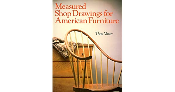 Measured Shop Drawings for American Furniture by Moser, Thomas