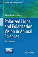 Polarized Light and Polarization Vision in Animal Sciences (Springer Series in Vision Research, 2)