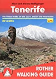 Tenerife. The finest coastal and mountain walks. 70 Walks. Rother Walking Guide.: The Finest Valley and Mountain Walks (Rother Walking Guides - Europe)