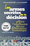 Les armes secrètes de la décision - La gestion de l'information au service de la performance économique
