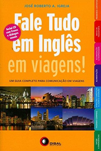 Fale tudo em inglês em viagens!: um Guia Completo Para Comunicação em Viagens