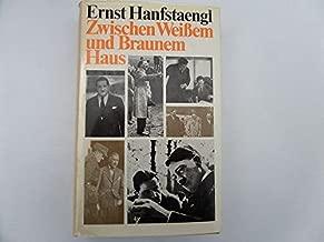 Zwischen Weissem und Braunem Haus;: Memoiren eines politischen Aussenseiters (German Edition)