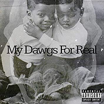 My Dawgs For Real (feat. Soul)