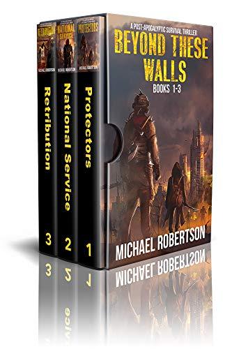 Beyond These Walls - Books 1 - 3 Box Set: A Post-Apocalyptic Survival Thriller (Beyond These Walls Box Set) (English Edition)