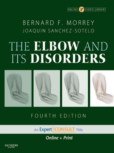 The Elbow and Its Disorders: Expert Consult - Online and Print (ELBOW & ITS DISORDERS (MORREY)) (English Edition)