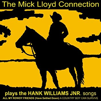 The Mick Lloyd Connection Plays the Hank Williams Jnr. Songs